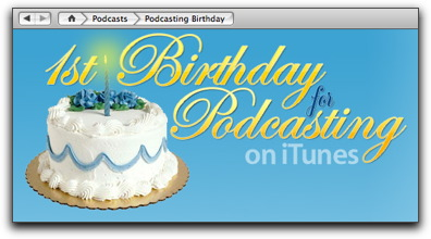 1st Birthday for Podcasting on iTunes